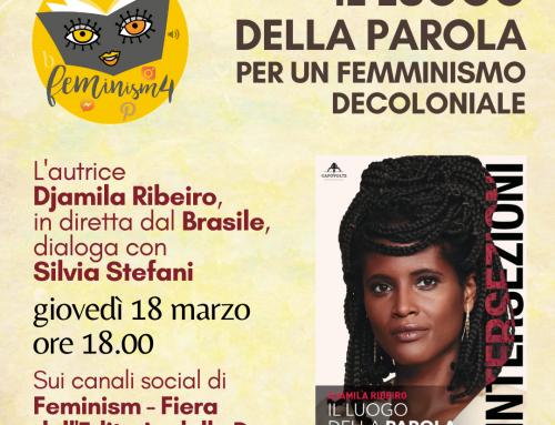 """Capovolte a Feminism 4 con Djamila Ribeiro e """"Il luogo della parola"""""""
